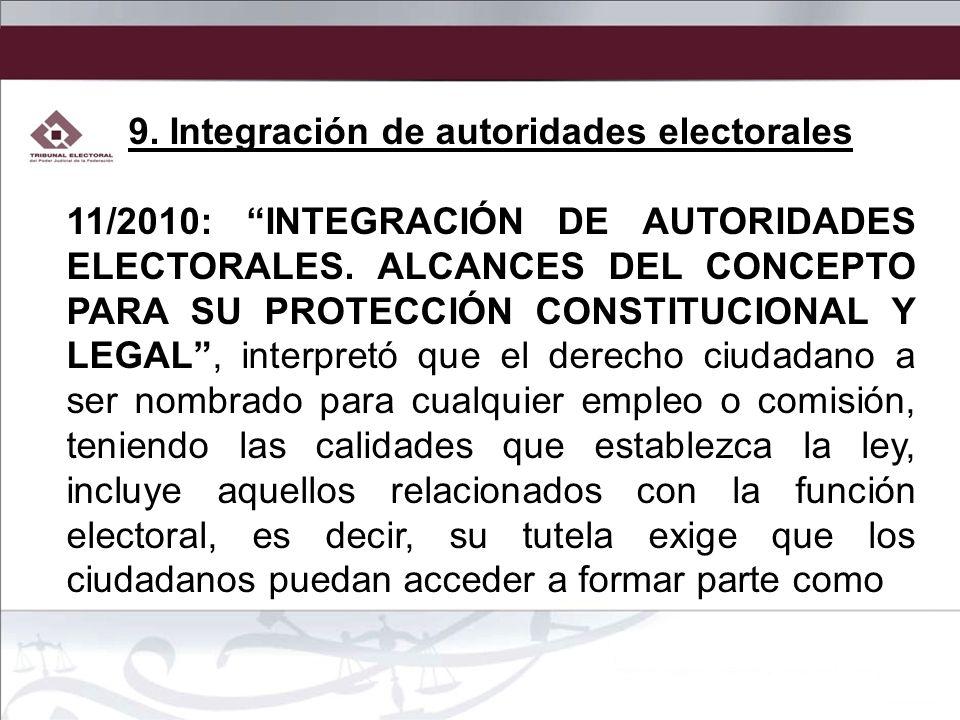 9. Integración de autoridades electorales