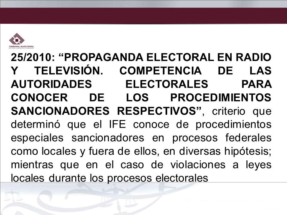 25/2010: PROPAGANDA ELECTORAL EN RADIO Y TELEVISIÓN