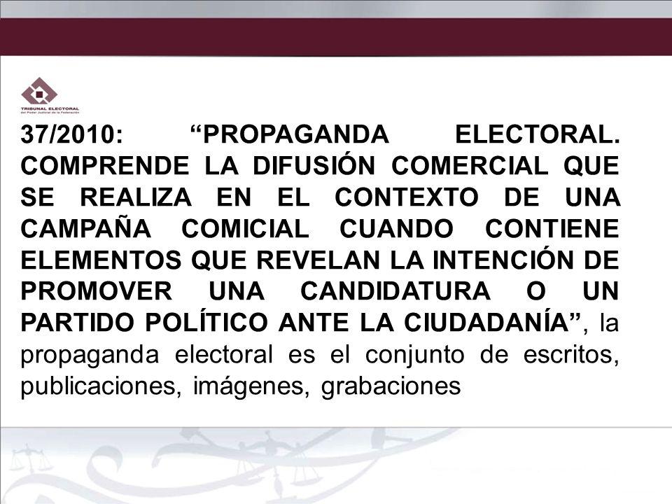 37/2010: PROPAGANDA ELECTORAL