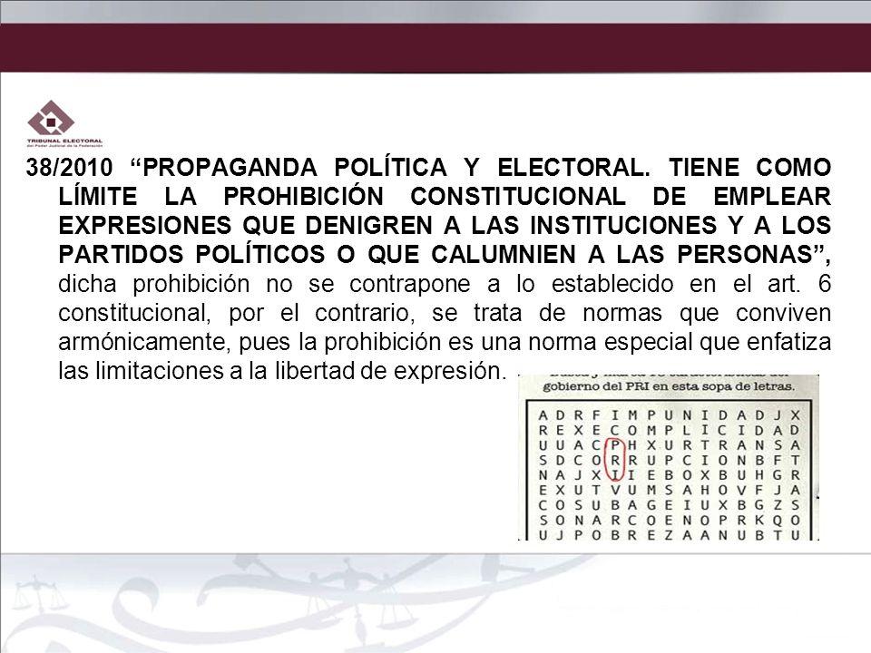 38/2010 PROPAGANDA POLÍTICA Y ELECTORAL