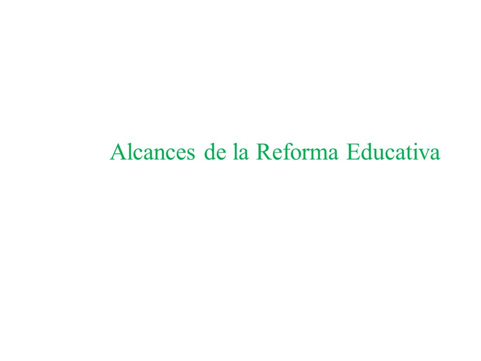 Alcances de la Reforma Educativa