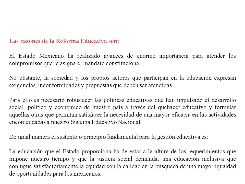Las razones de la Reforma Educativa son: