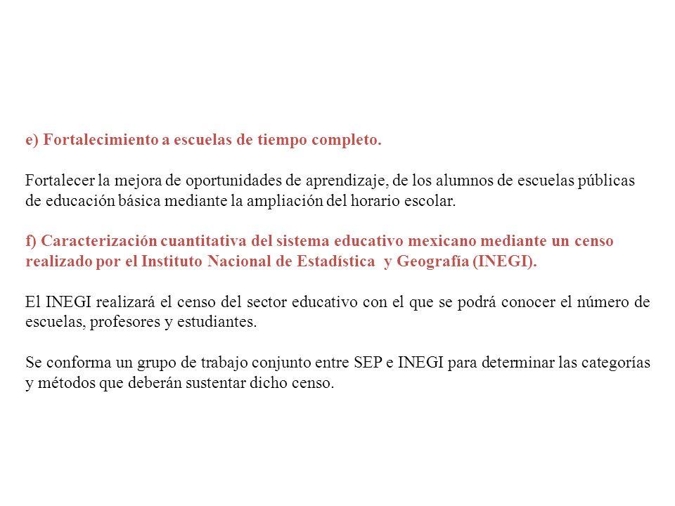 e) Fortalecimiento a escuelas de tiempo completo.