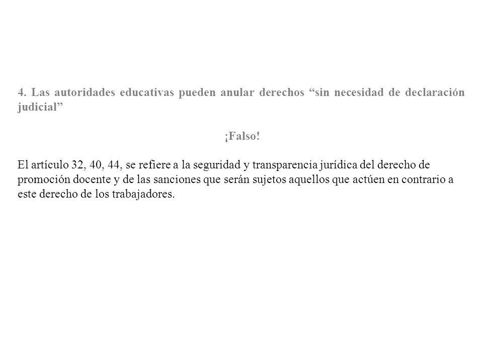 4. Las autoridades educativas pueden anular derechos sin necesidad de declaración judicial