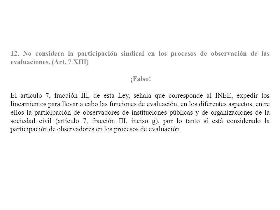 12. No considera la participación sindical en los procesos de observación de las evaluaciones. (Art. 7 XIII)