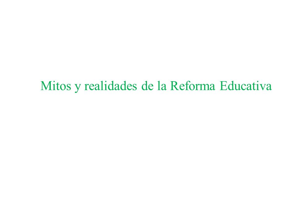 Mitos y realidades de la Reforma Educativa