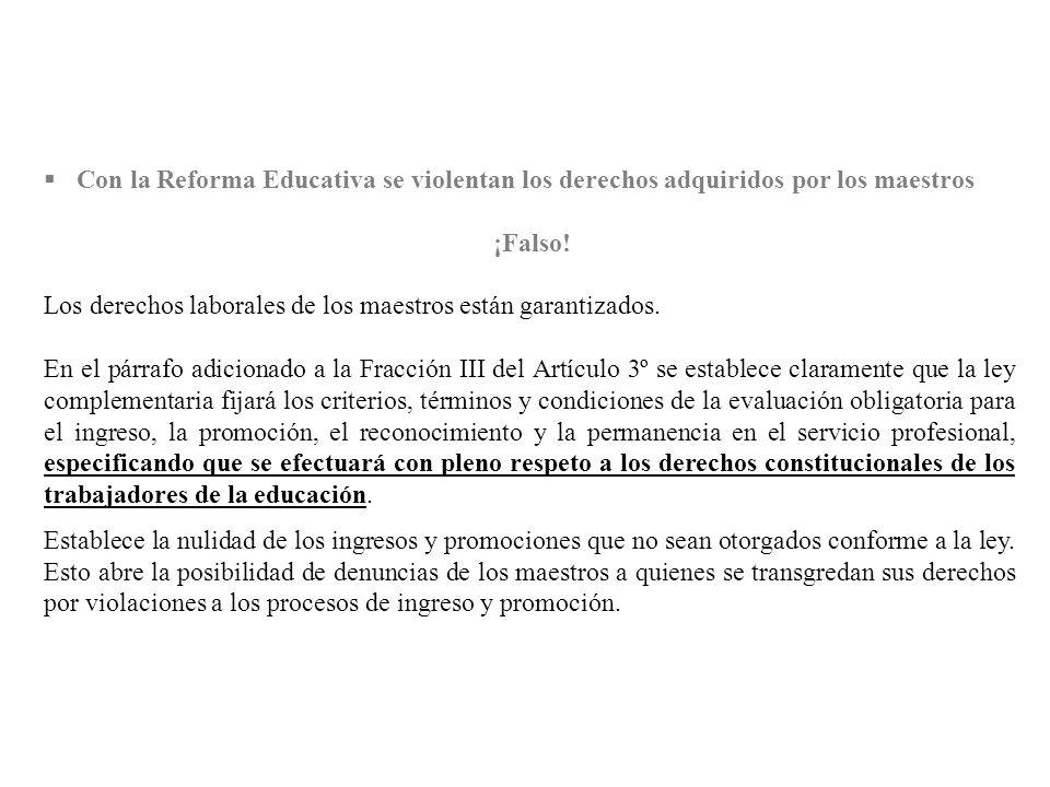 Con la Reforma Educativa se violentan los derechos adquiridos por los maestros