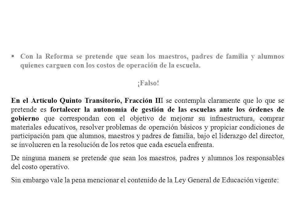 Con la Reforma se pretende que sean los maestros, padres de familia y alumnos quienes carguen con los costos de operación de la escuela.