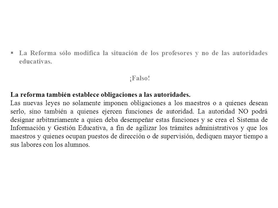 La Reforma sólo modifica la situación de los profesores y no de las autoridades educativas.