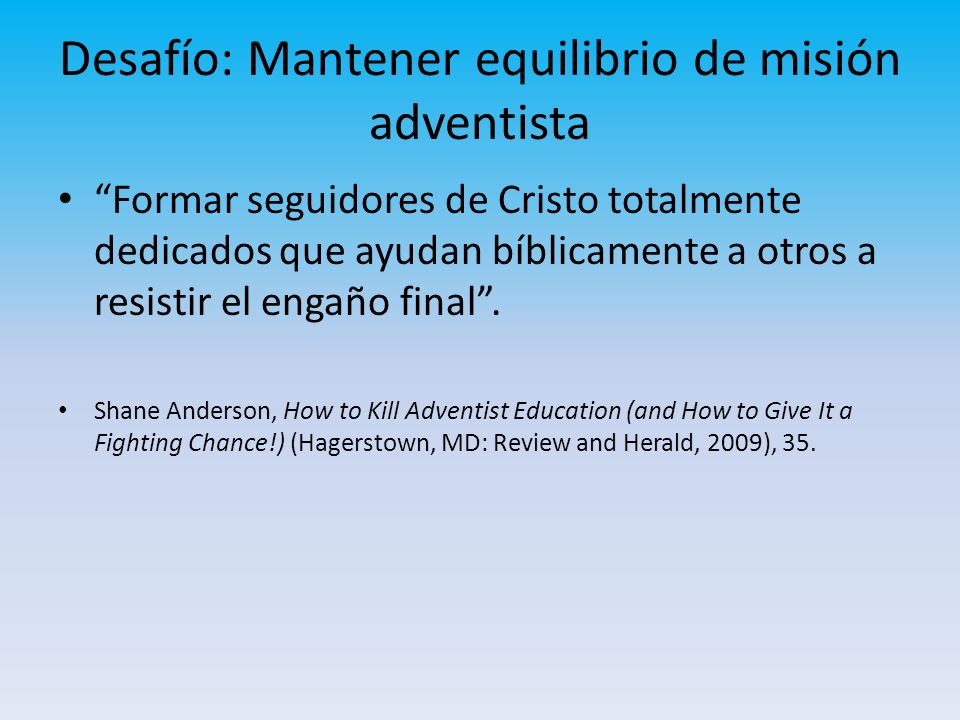 Desafío: Mantener equilibrio de misión adventista