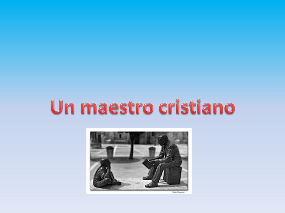 Un maestro cristiano
