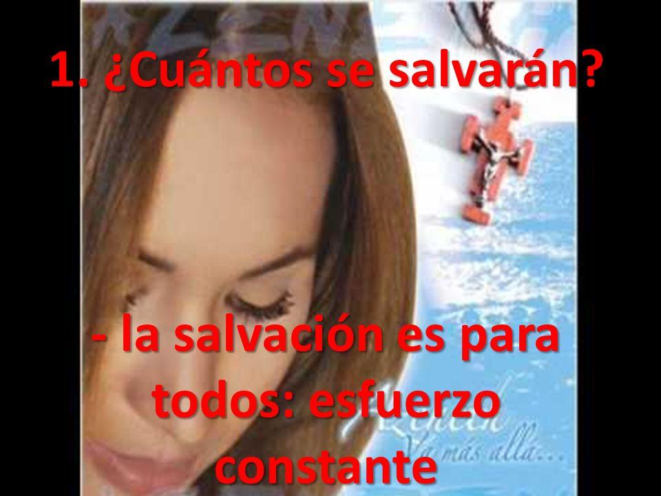 1. ¿Cuántos se salvarán - la salvación es para todos: esfuerzo constante