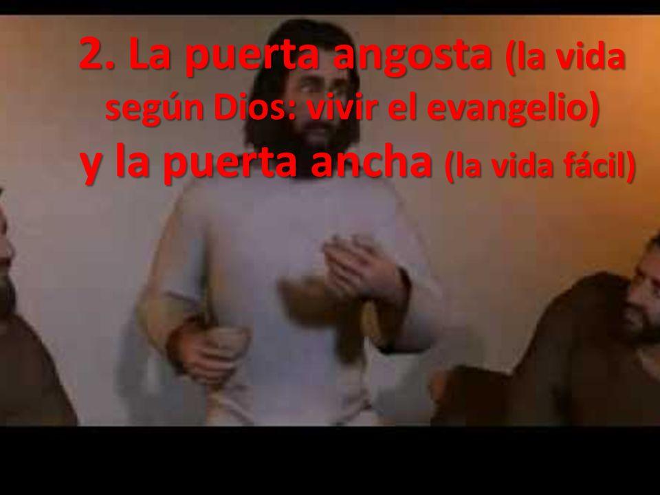 2. La puerta angosta (la vida según Dios: vivir el evangelio)