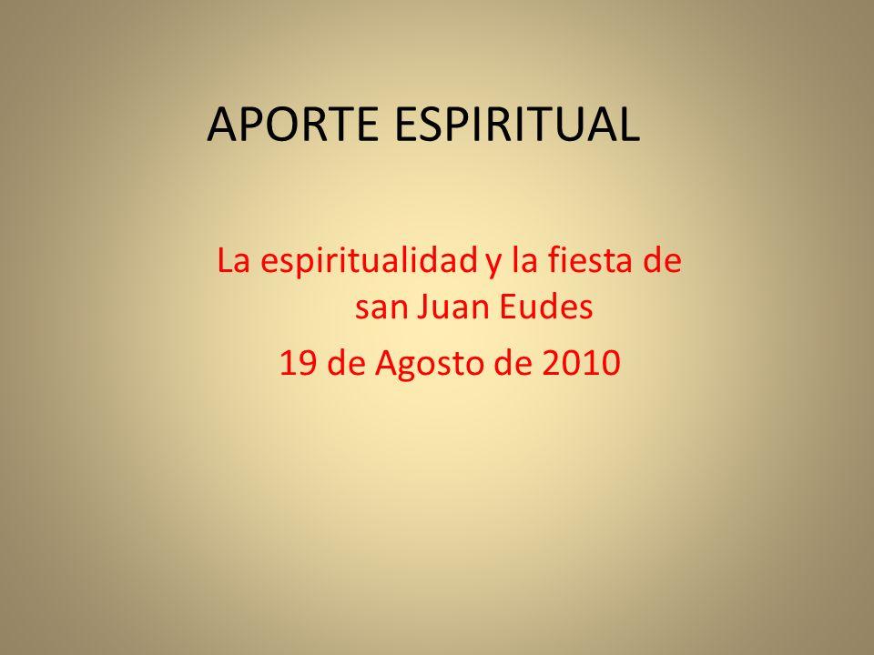 La espiritualidad y la fiesta de san Juan Eudes 19 de Agosto de 2010