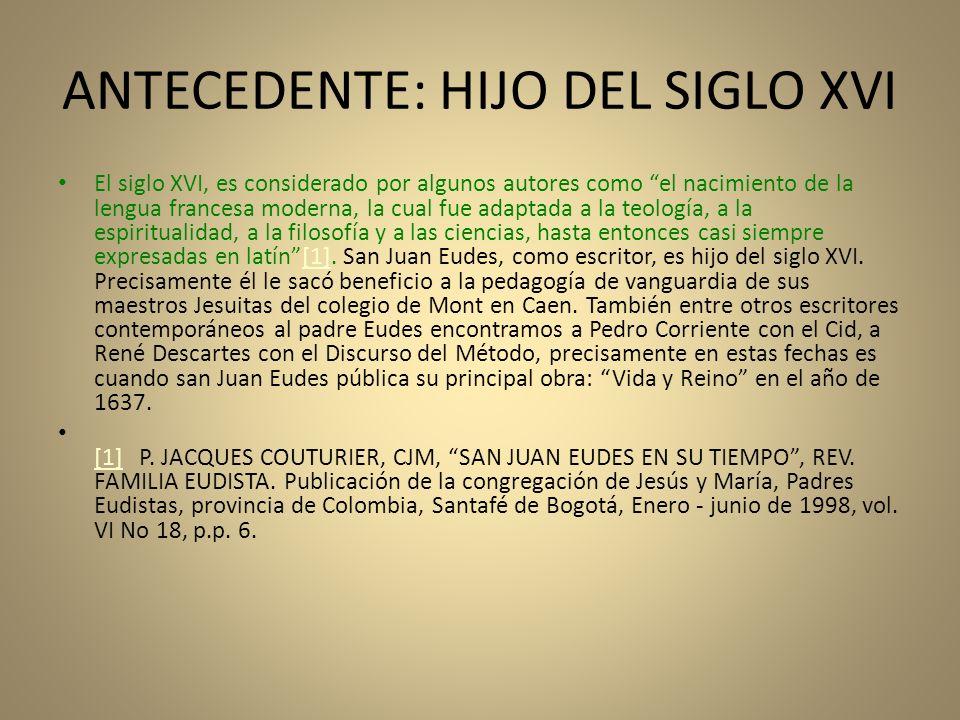 ANTECEDENTE: HIJO DEL SIGLO XVI