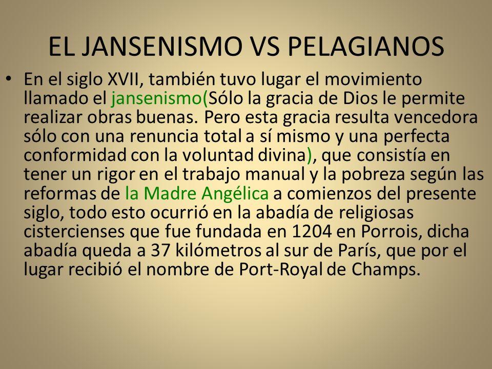 EL JANSENISMO VS PELAGIANOS