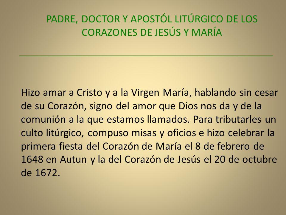 PADRE, DOCTOR Y APOSTÓL LITÚRGICO DE LOS CORAZONES DE JESÚS Y MARÍA