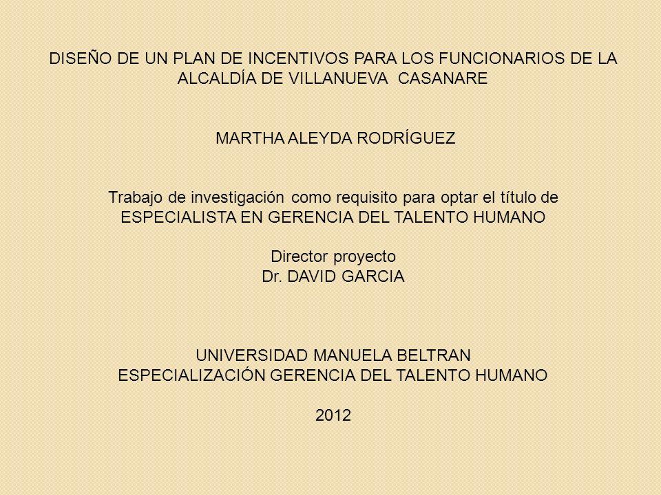 DISEÑO DE UN PLAN DE INCENTIVOS PARA LOS FUNCIONARIOS DE LA ALCALDÍA DE VILLANUEVA CASANARE