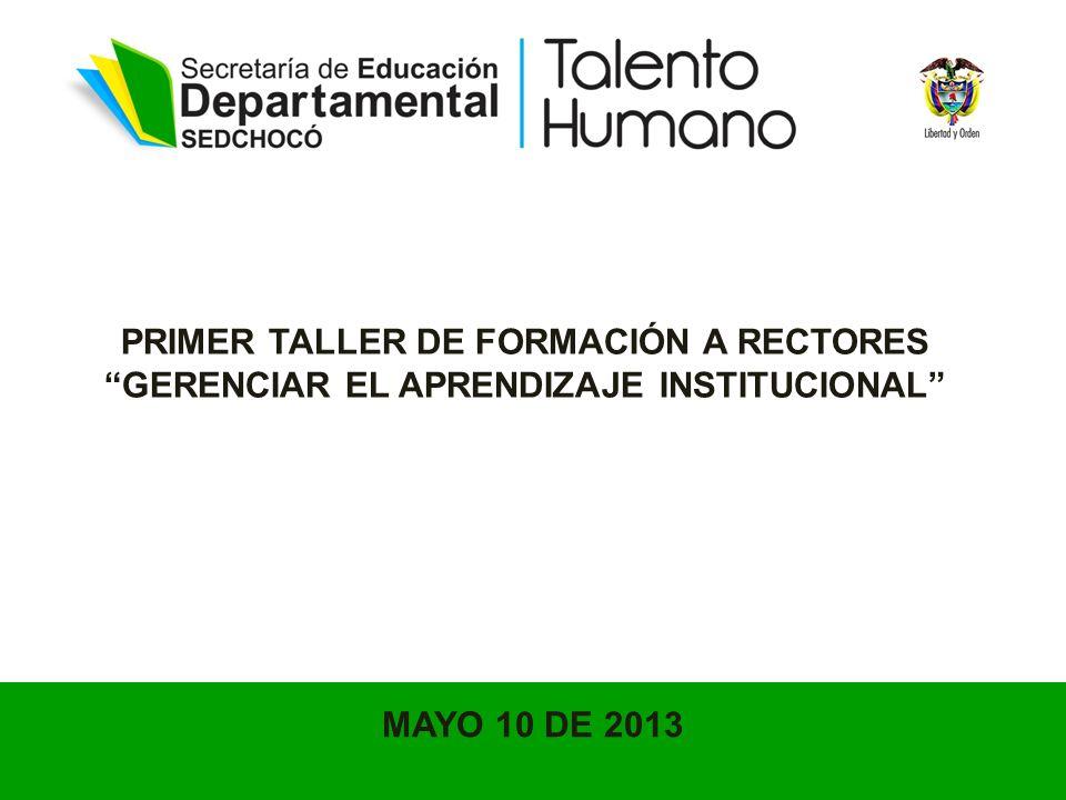 PRIMER TALLER DE FORMACIÓN A RECTORES GERENCIAR EL APRENDIZAJE INSTITUCIONAL