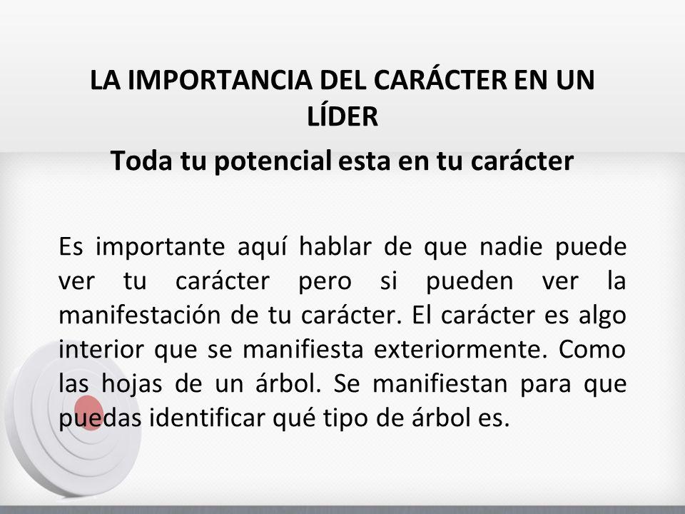 LA IMPORTANCIA DEL CARÁCTER EN UN LÍDER