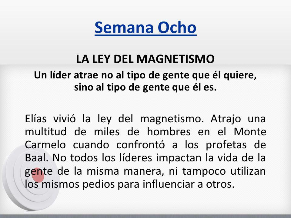 Semana Ocho LA LEY DEL MAGNETISMO