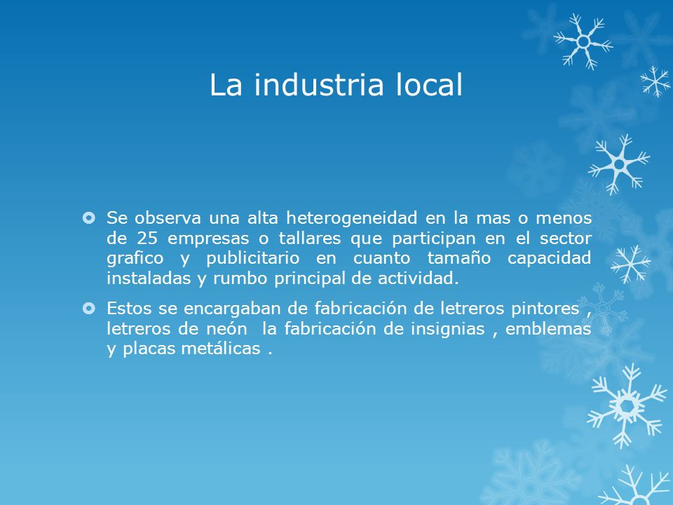 La industria local