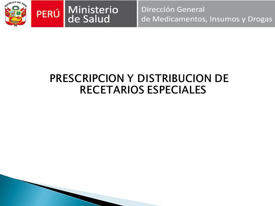 PRESCRIPCION Y DISTRIBUCION DE RECETARIOS ESPECIALES