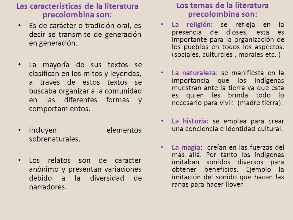 Las características de la literatura precolombina son: