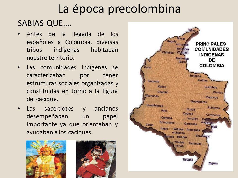 La época precolombina SABIAS QUE….