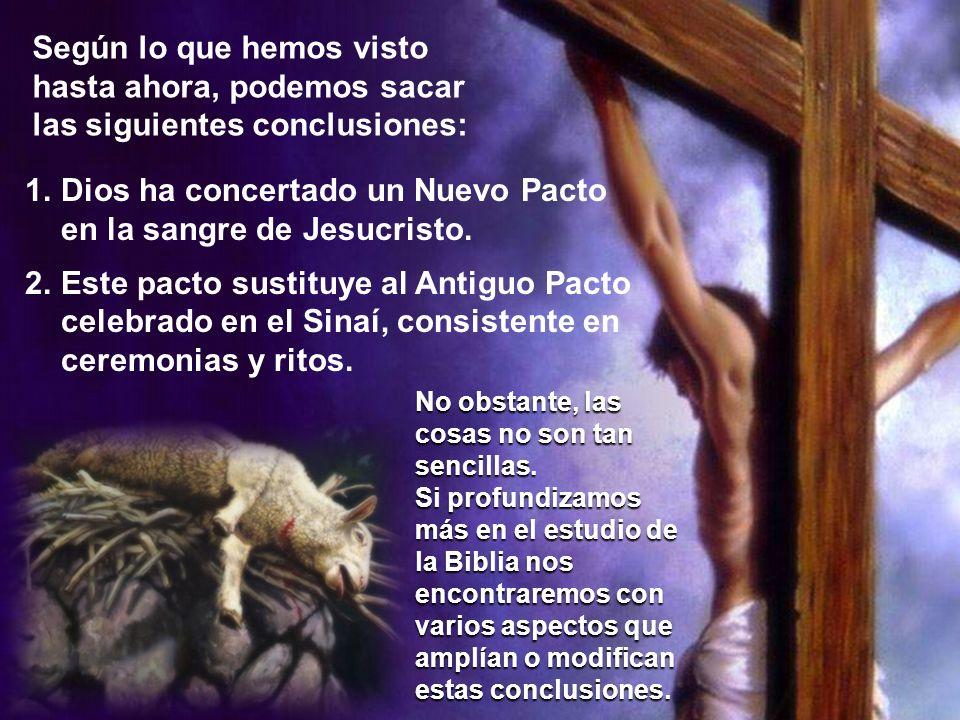 Dios ha concertado un Nuevo Pacto en la sangre de Jesucristo.