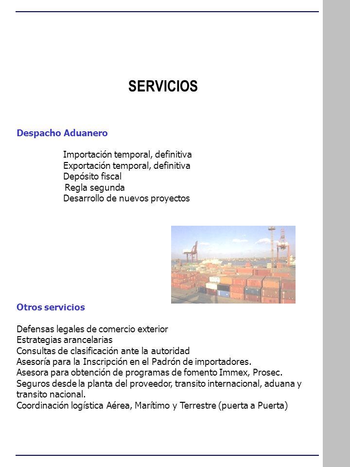 SERVICIOS Despacho Aduanero Importación temporal, definitiva