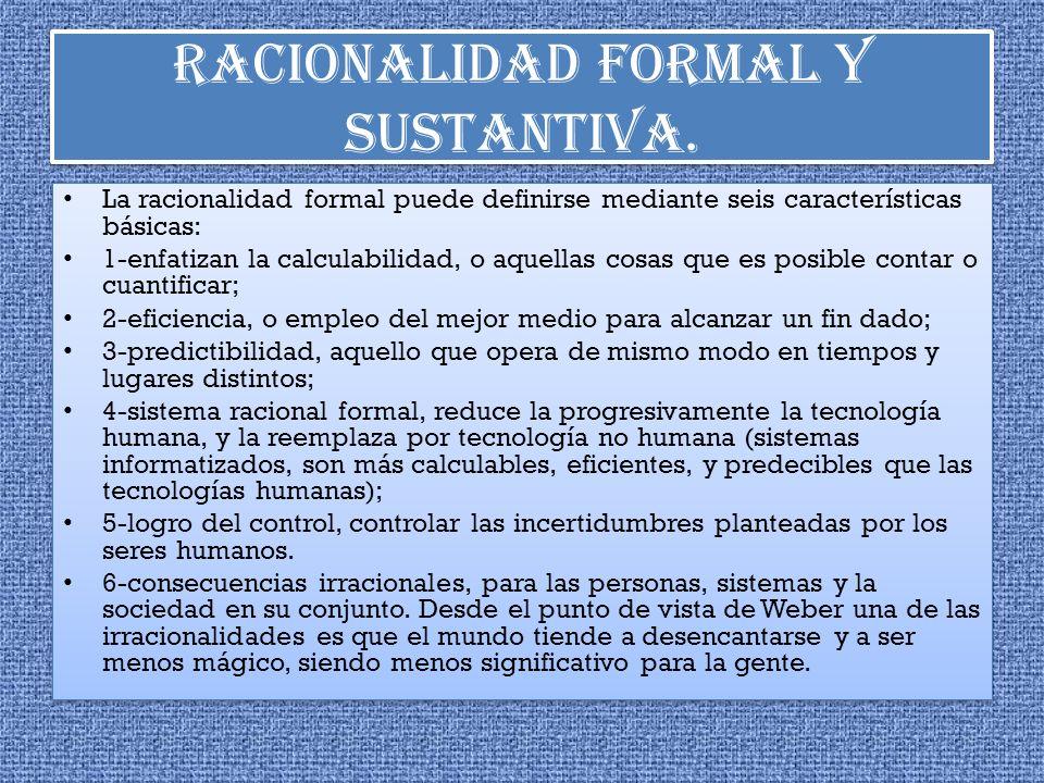 RACIONALIDAD FORMAL Y SUSTANTIVA.