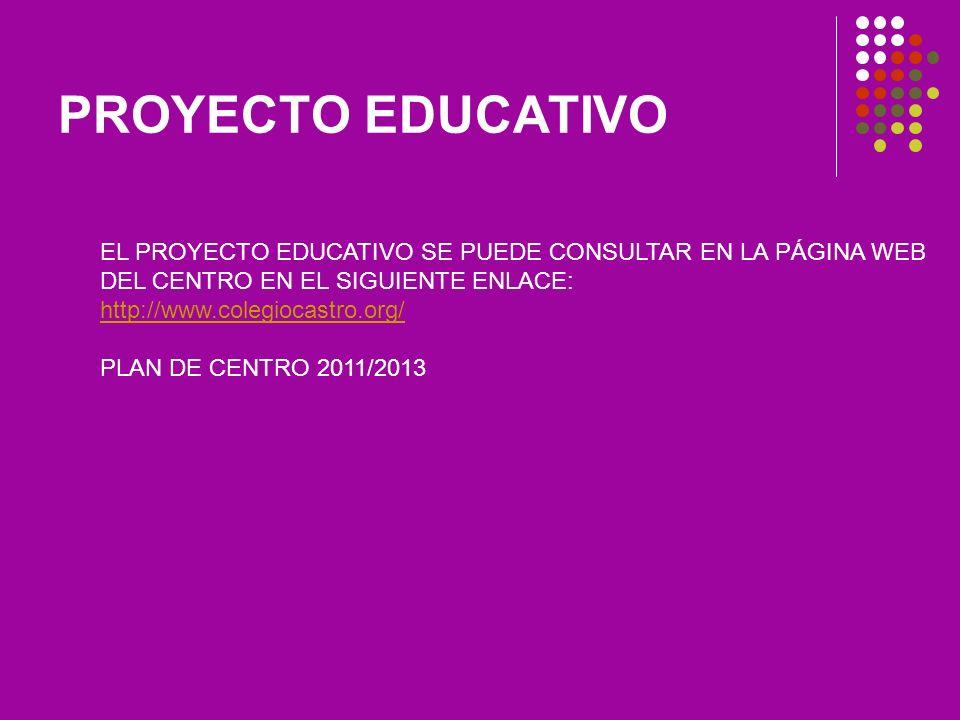 PROYECTO EDUCATIVO EL PROYECTO EDUCATIVO SE PUEDE CONSULTAR EN LA PÁGINA WEB DEL CENTRO EN EL SIGUIENTE ENLACE: