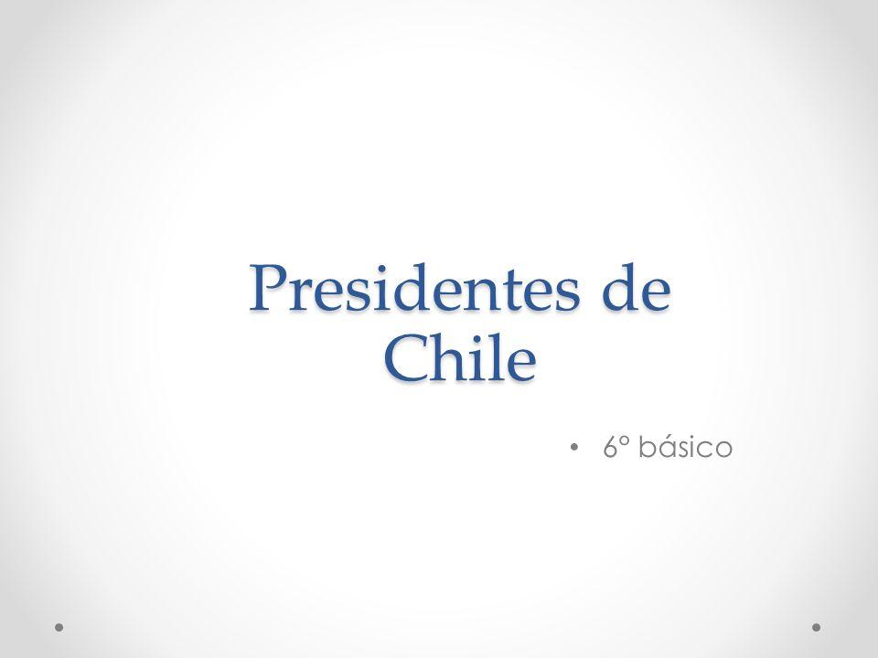 Presidentes de Chile 6° básico