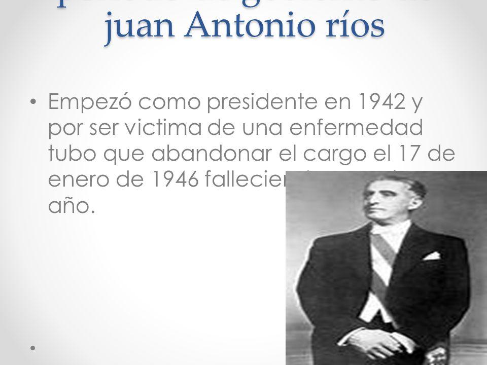 periodo de gobierno de juan Antonio ríos