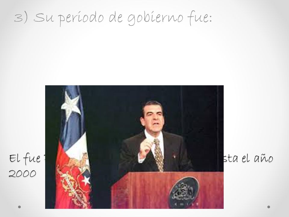 El fue Presidente entre los años 1994 hasta el año 2000
