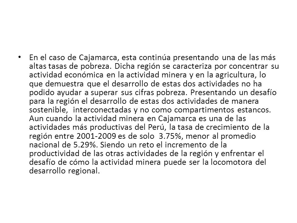 En el caso de Cajamarca, esta continúa presentando una de las más altas tasas de pobreza.