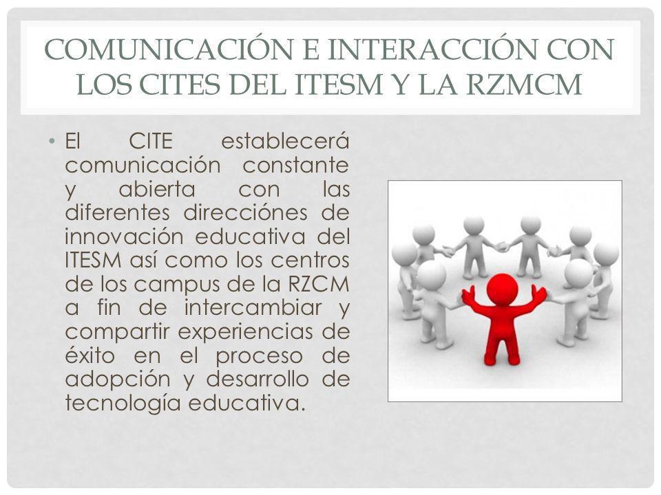 Comunicación e interacción con los cITES del ITESM y la rZMCM
