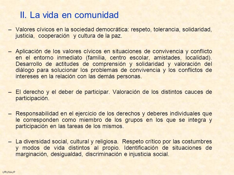 II. La vida en comunidadValores cívicos en la sociedad democrática: respeto, tolerancia, solidaridad, justicia, cooperación y cultura de la paz.