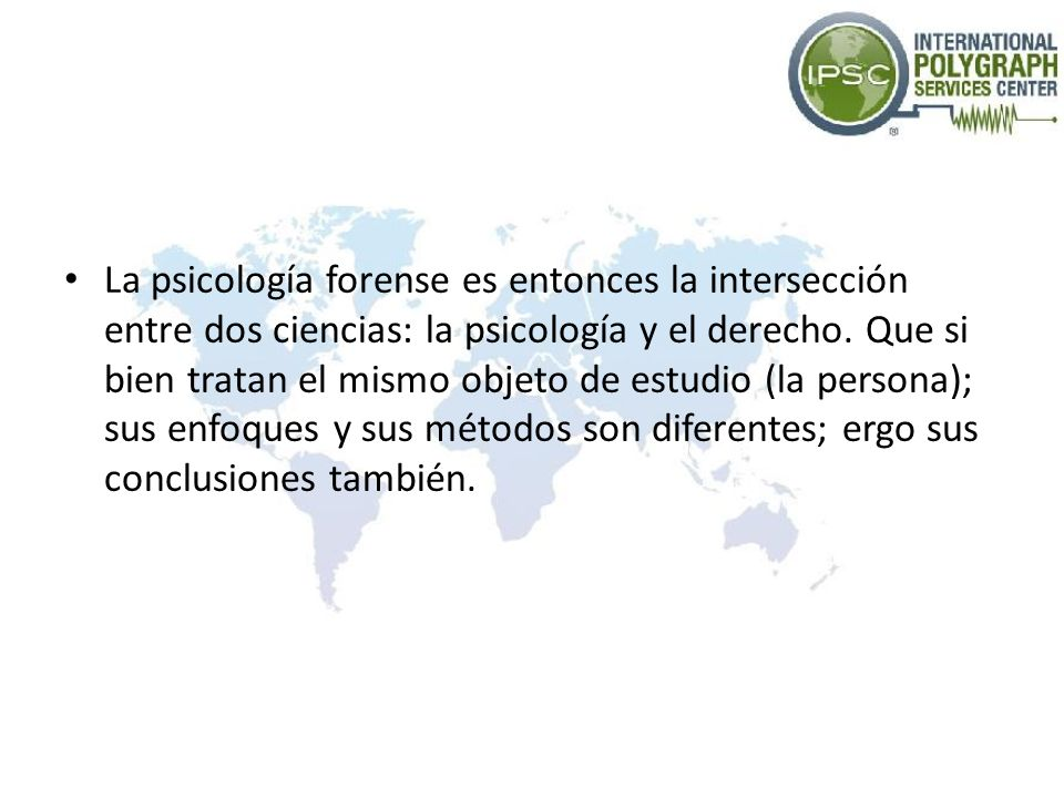 La psicología forense es entonces la intersección entre dos ciencias: la psicología y el derecho.