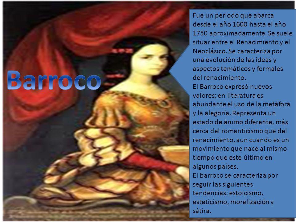 Fue un periodo que abarca desde el año 1600 hasta el año 1750 aproximadamente. Se suele situar entre el Renacimiento y el Neoclásico. Se caracteriza por una evolución de las ideas y aspectos temáticos y formales del renacimiento.