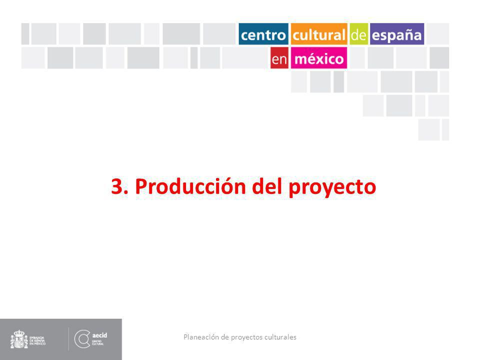 3. Producción del proyecto
