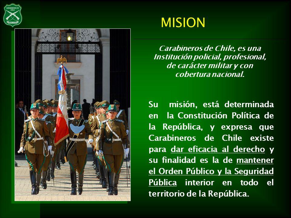 MISION Carabineros de Chile, es una Institución policial, profesional, de carácter militar y con cobertura nacional.