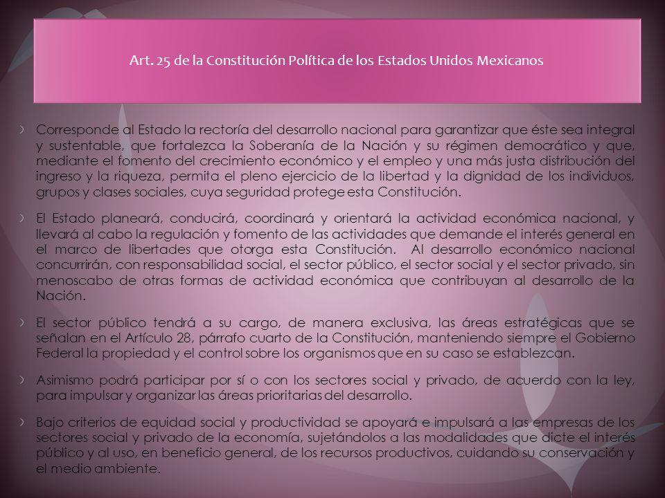Art. 25 de la Constitución Política de los Estados Unidos Mexicanos