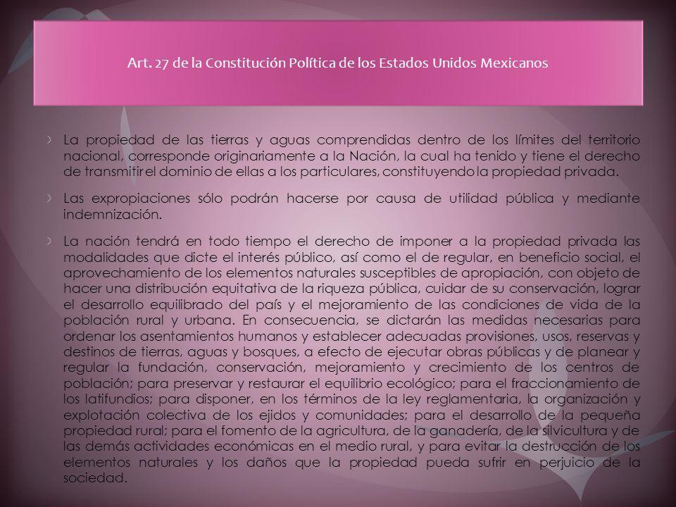 Art. 27 de la Constitución Política de los Estados Unidos Mexicanos