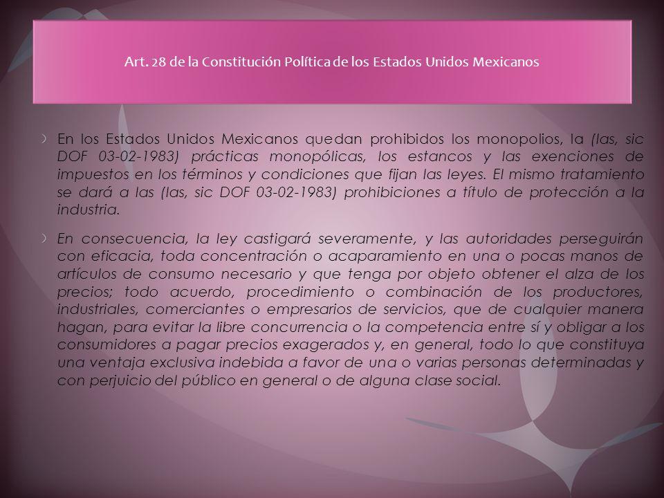 Art. 28 de la Constitución Política de los Estados Unidos Mexicanos
