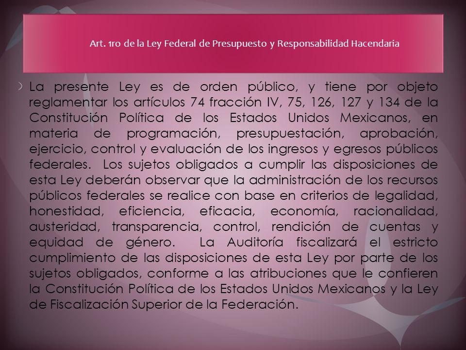 Art. 1ro de la Ley Federal de Presupuesto y Responsabilidad Hacendaria
