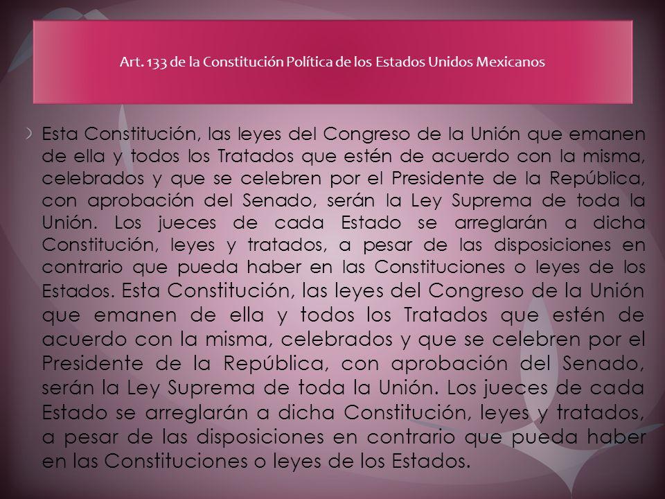 Art. 133 de la Constitución Política de los Estados Unidos Mexicanos