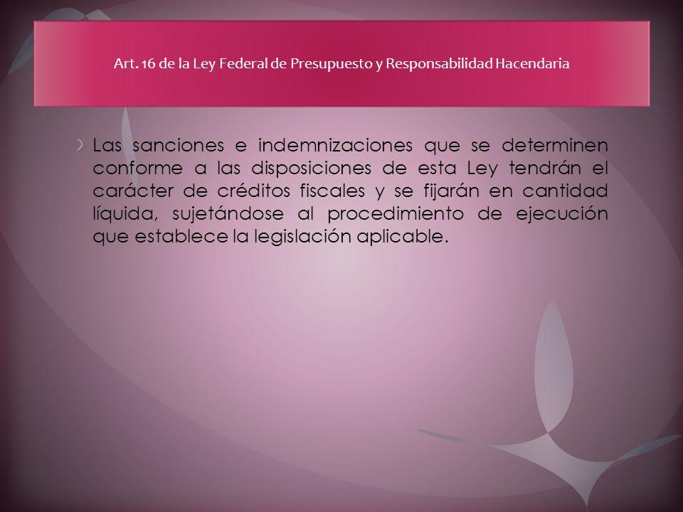 Art. 16 de la Ley Federal de Presupuesto y Responsabilidad Hacendaria