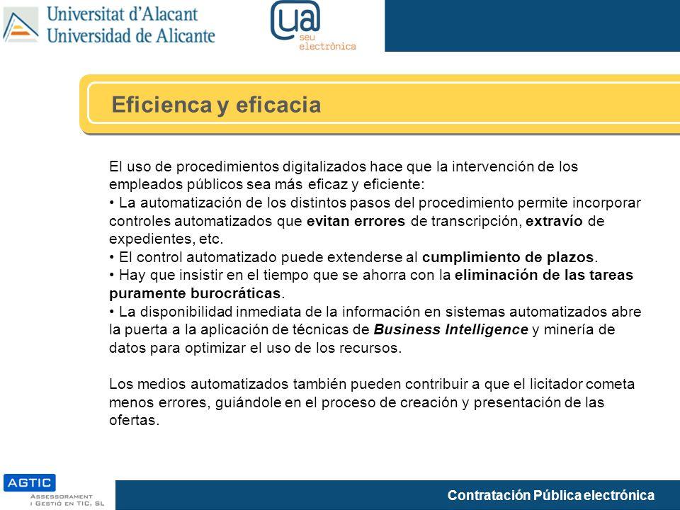 Eficienca y eficacia El uso de procedimientos digitalizados hace que la intervención de los empleados públicos sea más eficaz y eficiente: